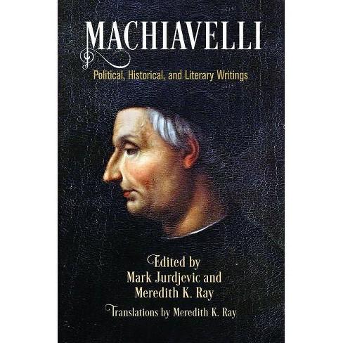 Machiavelli - (Haney Foundation) by  Mark Jurdjevic & Meredith K Ray (Paperback) - image 1 of 1