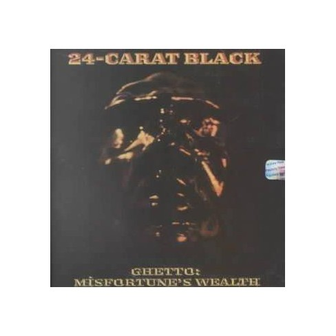 24 Carat Black - Ghetto:Misfortunes Wealth (CD) - image 1 of 1