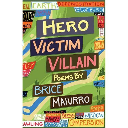 Hero Victim Villain - by  Brice Maiurro (Paperback) - image 1 of 1
