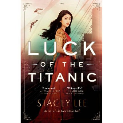 Luck of the Titanic - by  Stacey Lee (Hardcover)