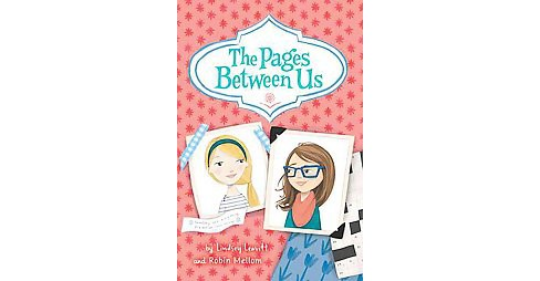 Pages Between Us (Hardcover) (Lindsey Leavitt & Robin Mellom) - image 1 of 1