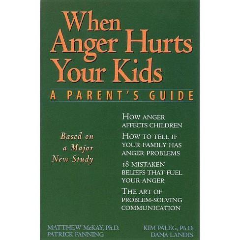 When Anger Hurts Your Kids - by  Patrick Fanning & Dana Landis & Matthew McKay & Kim Paleg (Paperback) - image 1 of 1