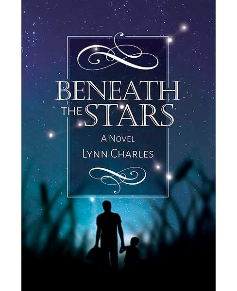 Beneath the Stars (Paperback) (Lynn Charles) - image 1 of 1