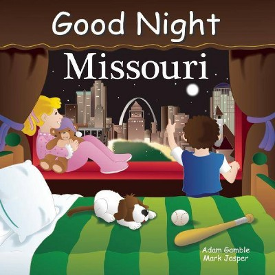 Good Night Missouri - (Good Night Our World)by Adam Gamble & Mark Jasper (Board Book)