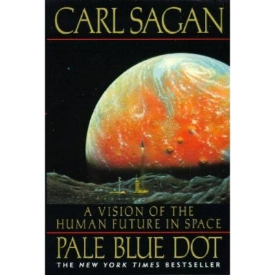 Pale Blue Dot - by  Carl Sagan & Ann Druyan (Paperback)