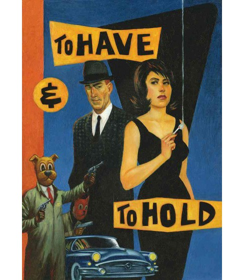To Have & to Hold -  by Graham Chaffee (Paperback) - image 1 of 1
