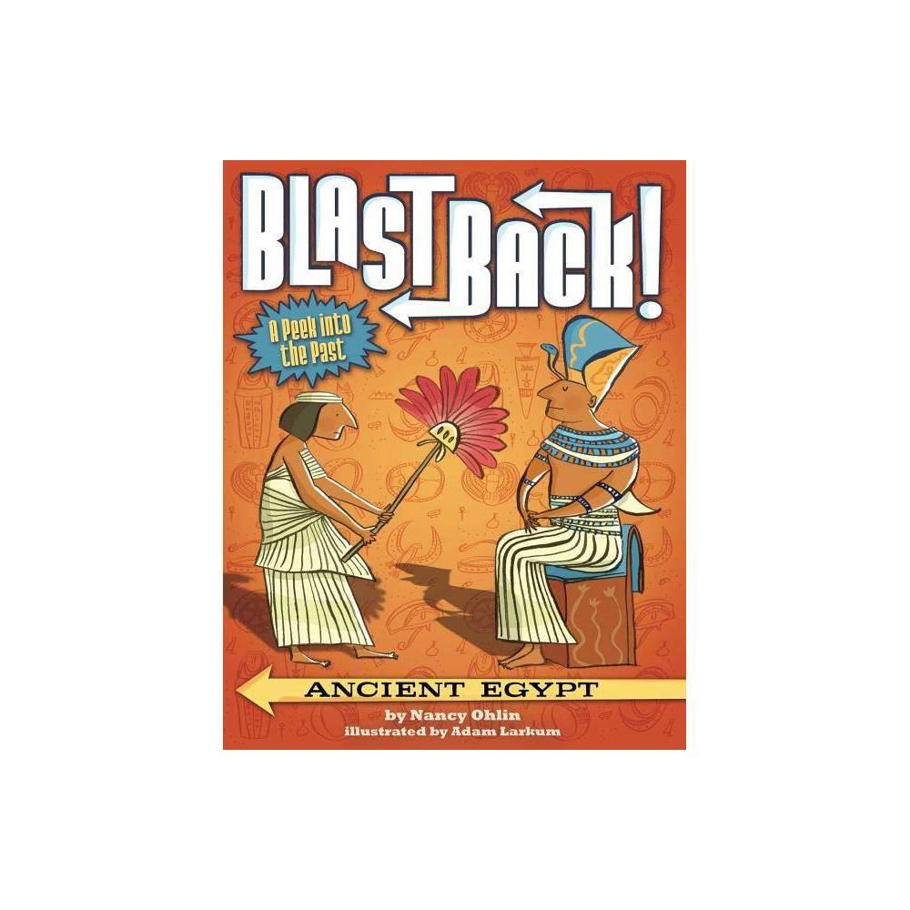Ancient Egypt Blast Back By Nancy Ohlin Paperback