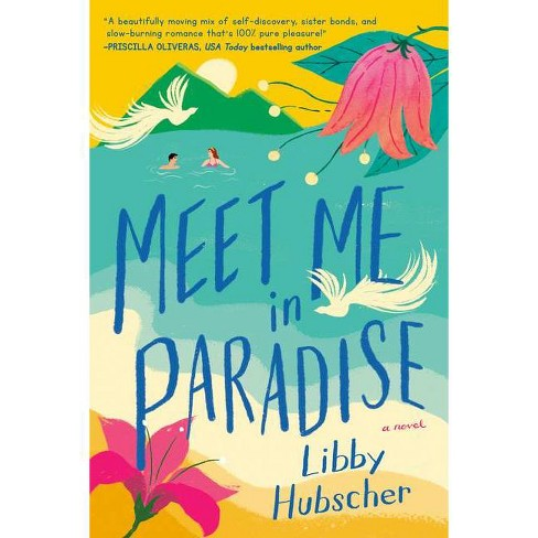Meet Me in Paradise - by Libby Hubscher (Paperback) - image 1 of 1