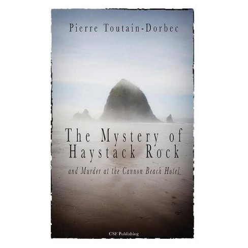 The Haystack Rock Mystery and Murder at the Cannon Beach Hotel - by  Pierre Toutain-Dorbec (Paperback) - image 1 of 1