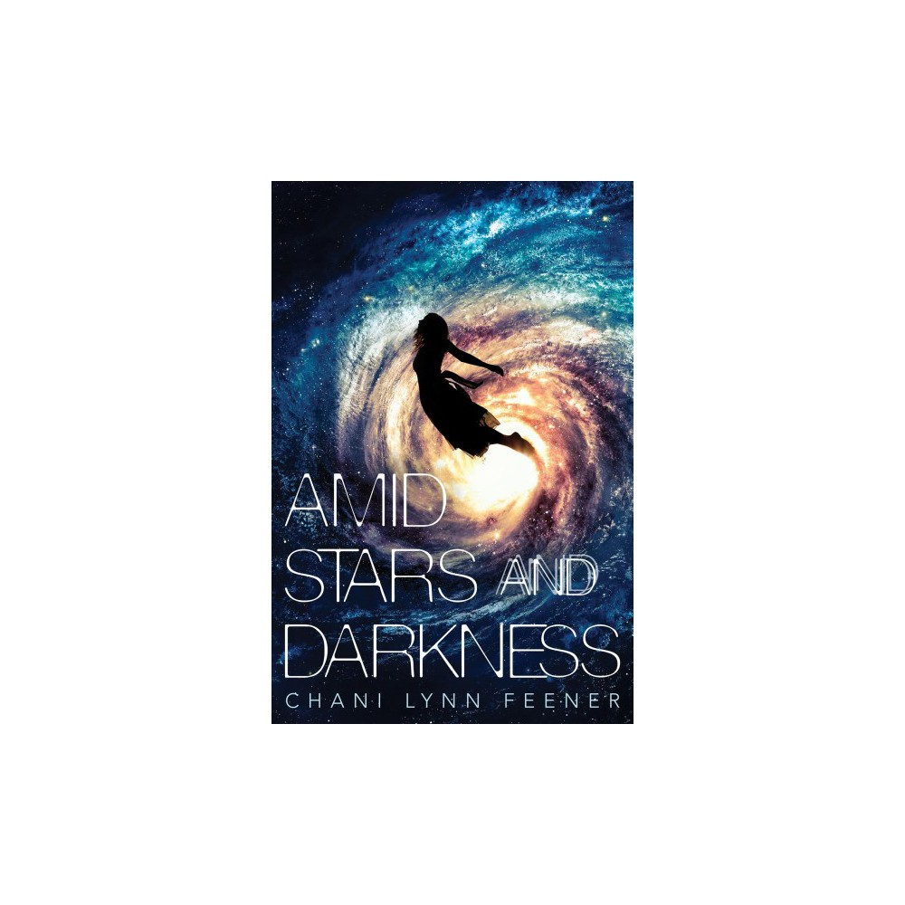Amid Stars and Darkness - Reprint (Xenith Trilogy) by Chani Lynn Feener (Paperback)