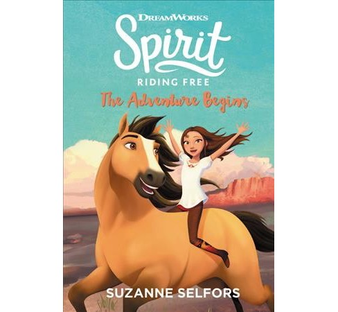 Spirit Riding Free : The Adventure Begins (Hardcover) (Suzanne Selfors) - image 1 of 1