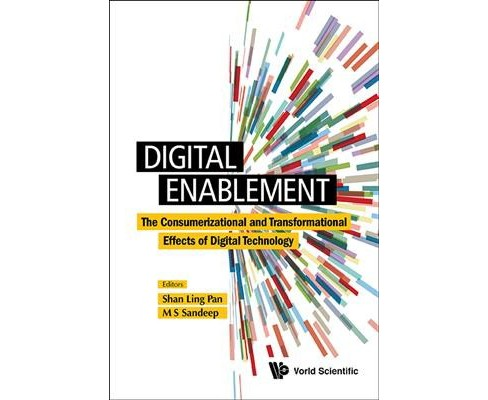 Digital Enablement : The Consumerizational and Transformational Effects of Digital Technology - image 1 of 1