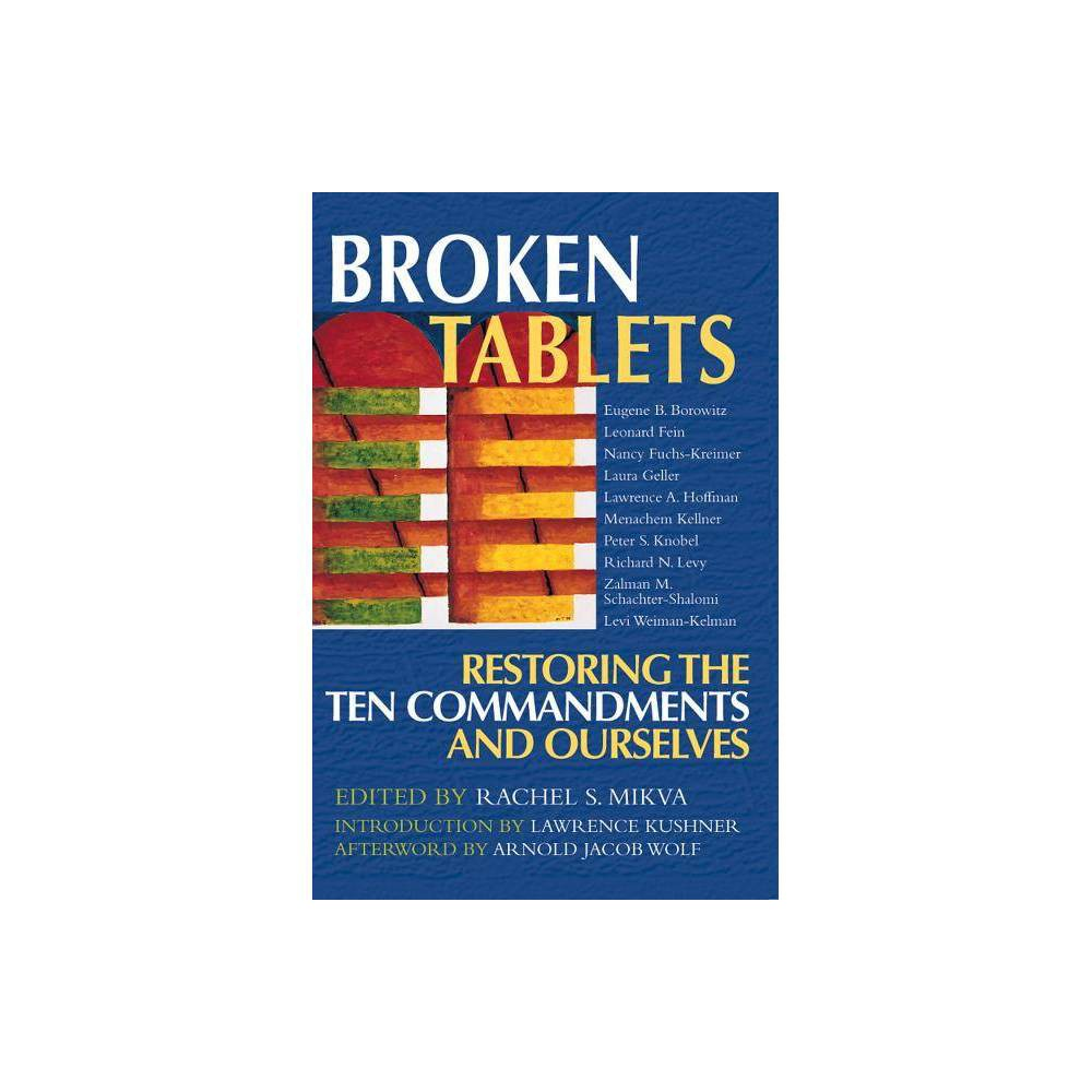 Broken Tablets - (Restoring the Ten Commandments and Ourselves) (Paperback)