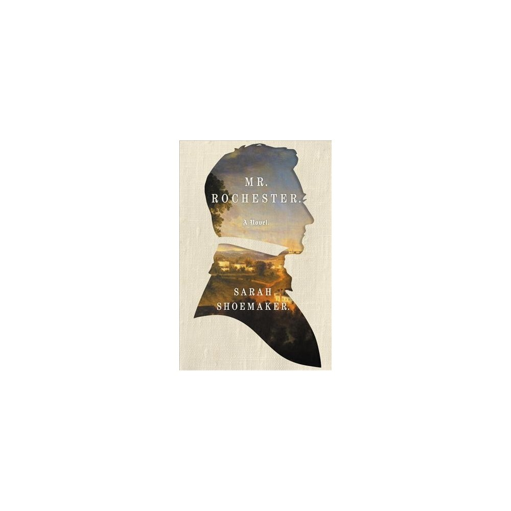 Mr. Rochester - by Sarah Shoemaker (Hardcover)