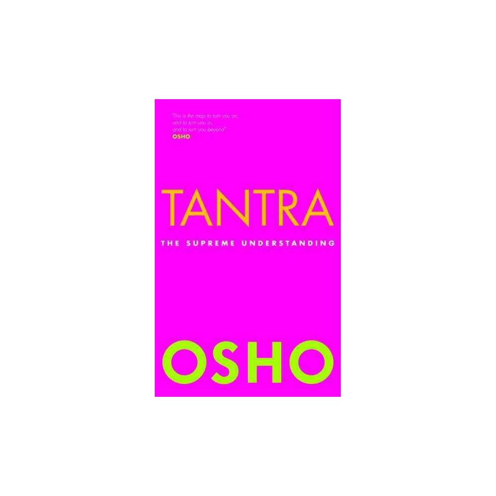 Tantra : The Supreme Understanding - by Osho (Paperback)