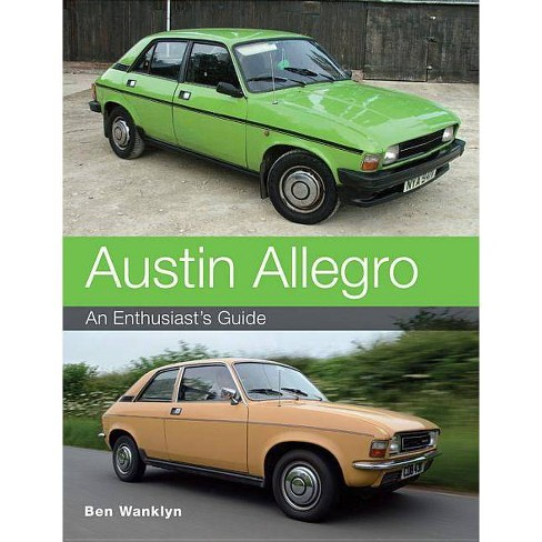 Austin Allegro - by  Ben Wanklyn (Paperback) - image 1 of 1