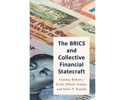 BRICS and Collective Financial Statecraft (Paperback) (Cynthia Roberts & Leslie Elliott Armijo & Saori - image 1 of 1