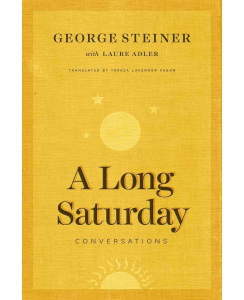 Long Saturday : Conversations (Hardcover) (George Steiner) - image 1 of 1
