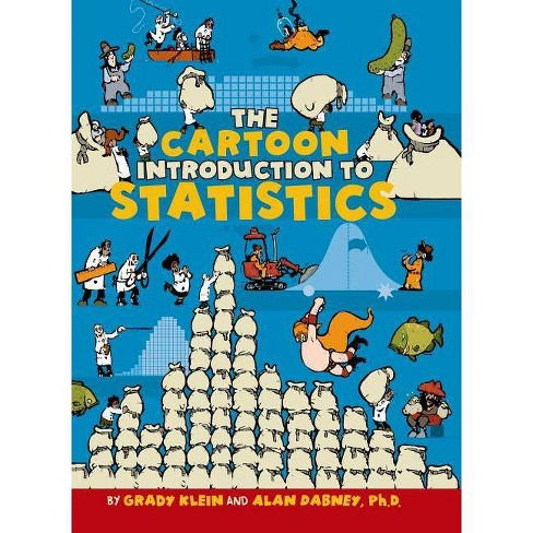 The Cartoon Introduction to Statistics - by  Grady Klein & Alan Dabney (Hardcover) - image 1 of 1