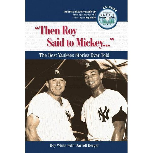 """Then Roy Said to Mickey..."" - (Best Sports Stories Ever Told) by  Roy White & Darrell Berger - image 1 of 1"