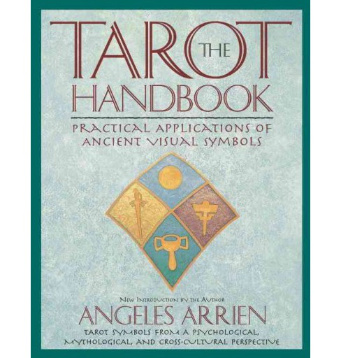 Tarot Handbook : Practical Applications of Ancient Visual Symbols -  by Angeles Arrien (Paperback) - image 1 of 1
