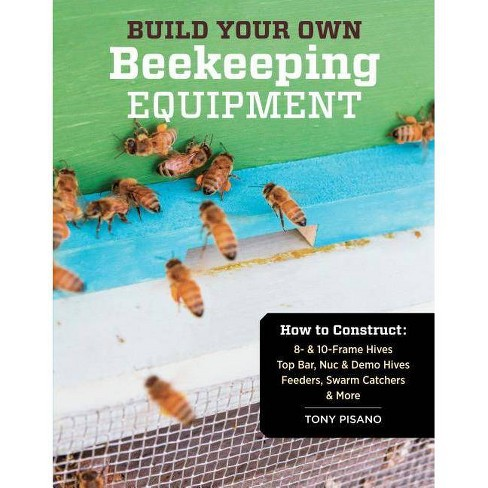 Build Your Own Beekeeping Equipment - by  Tony Pisano (Paperback) - image 1 of 1