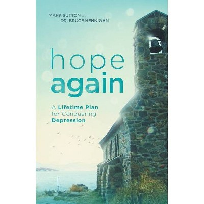 Hope Again - (Conquering Depression) 3rd Edition by  Mark Sutton & Bruce Hennigan (Paperback)