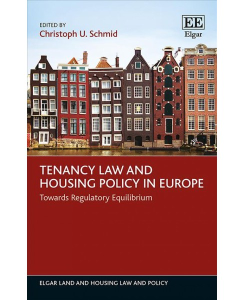 Tenancy Law and Housing Policy in Europe : Towards Regulatory Equilibrium (Hardcover) - image 1 of 1