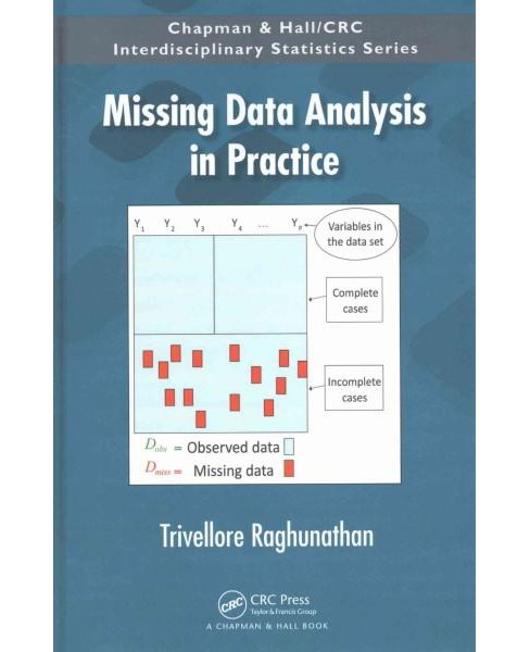Missing Data Analysis in Practice (Hardcover) (Trivellore Raghunathan) - image 1 of 1