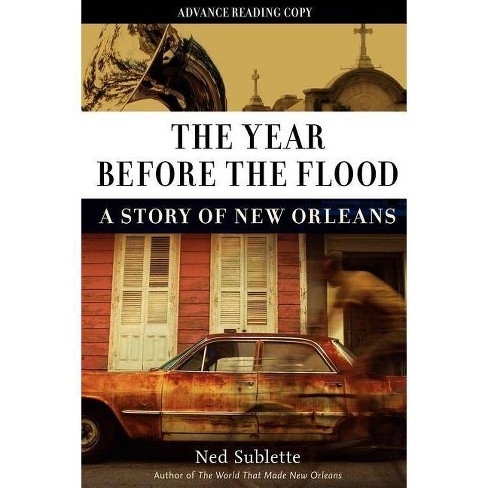 The Year Before the Flood - by  Ned Sublette (Hardcover) - image 1 of 1
