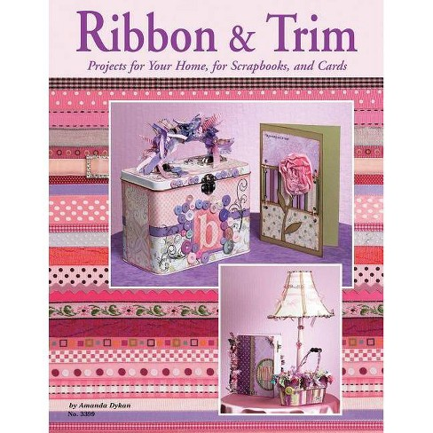 Ribbon & Trim - by  Amanda Dykan & Suzanne McNeill (Paperback) - image 1 of 1