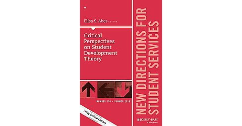 Critical Perspectives on Student Development Theory : New Directions for Student Services (Paperback) - image 1 of 1