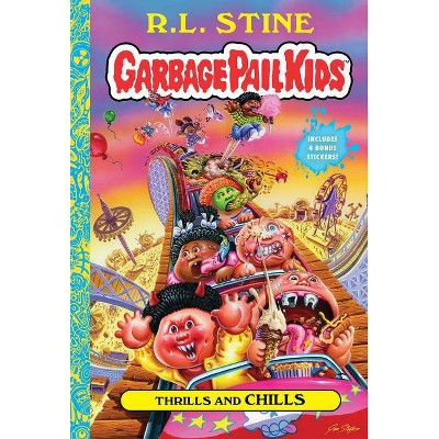 Thrills and Chills (Garbage Pail Kids Book 2) - by  R L Stine (Hardcover)