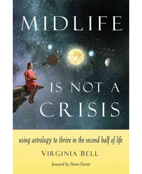 Midlife Is Not a Crisis : Using Astrology to Thrive in the Second Half of Life (Paperback) (Virginia - image 1 of 1