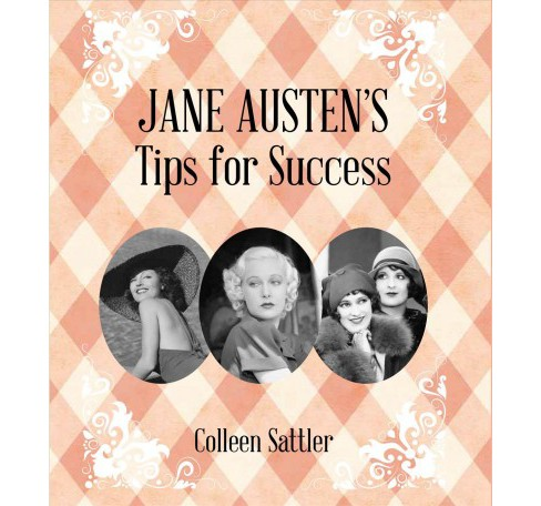 Jane Austen's Tips for Success (Hardcover) (Colleen Sattler) - image 1 of 1