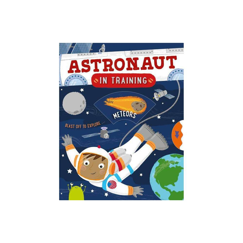 Astronaut in Training - by Catherine Ard (Paperback) Buy