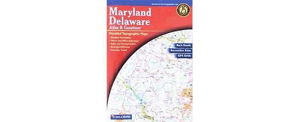 Maryland and Delaware Atlas & Gazetteer (Paperback) by De...