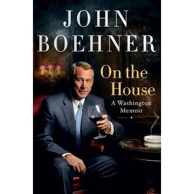On the House - by  John Boehner (Hardcover)