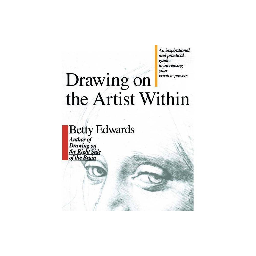 Drawing On The Artist Within By Betty Edwards Paperback