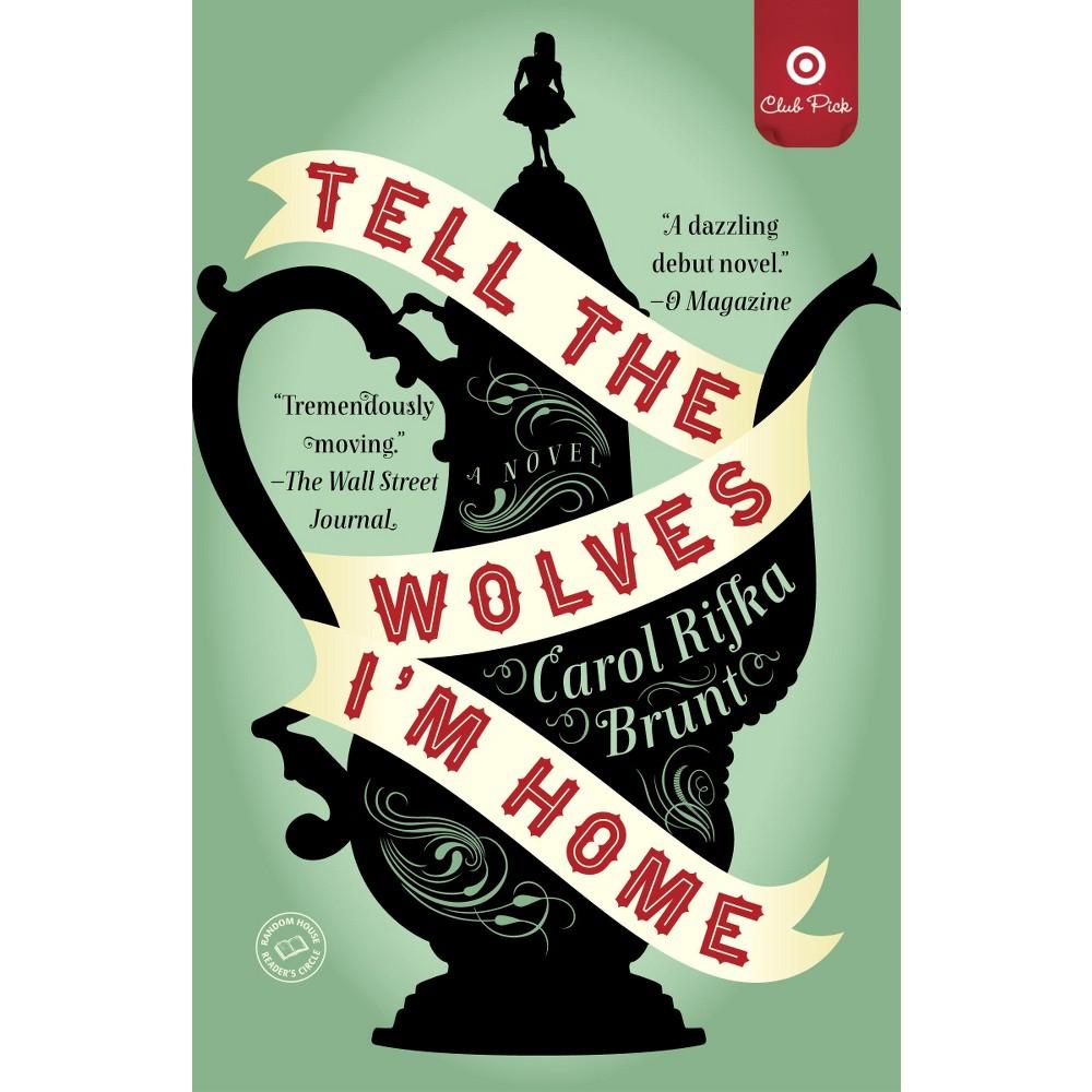 Tell the Wolves I'm Home: A Novel (Target Club Pick June 2013) (Paperback) by Carol Rifka Brunt