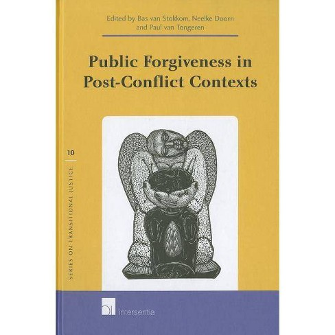 Public Forgiveness in Post-Conflict Contexts - (Series on Transitional Justice (Hardcover)) (Hardcover) - image 1 of 1