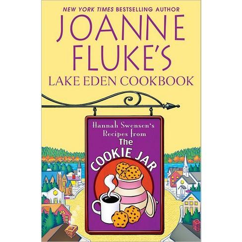 Joanne Fluke's Lake Eden Cookbook: Hannah Swensen's Recipes from the Cookie Jar (Paperback) by Joanne Fluke - image 1 of 1