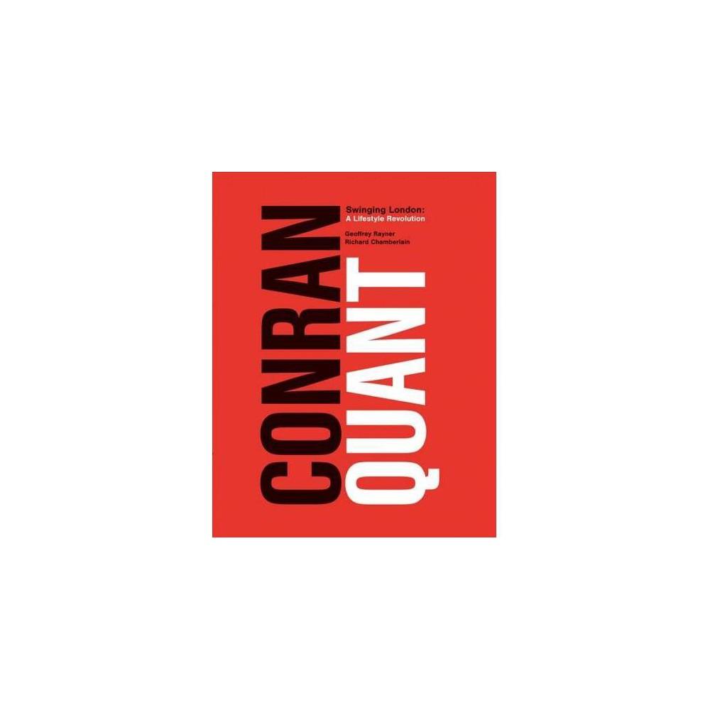 Conran/Quant : Swinging London: A Lifestyle Revolution - (Hardcover)