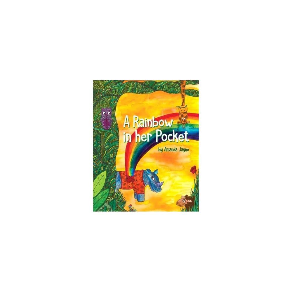 Rainbow in Her Pocket - by Amanda Jayne (Hardcover)