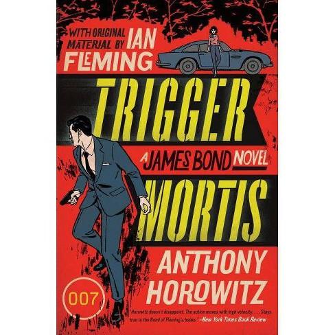 Trigger Mortis - (James Bond Novels (Paperback)) by  Anthony Horowitz (Paperback) - image 1 of 1