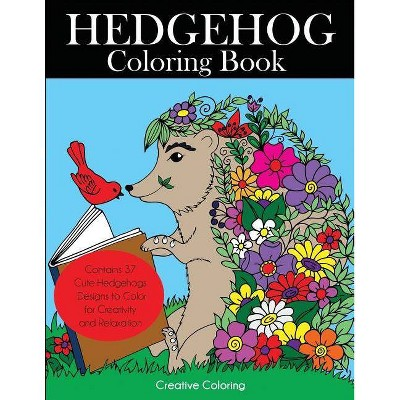 Hedgehog Coloring Book - (animal Coloring Books For Adults) By Creative  Coloring (paperback) : Target