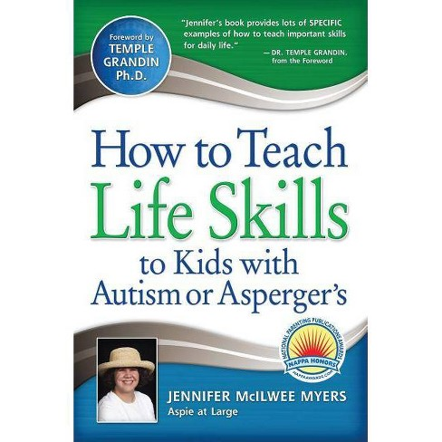 How to Teach Life Skills to Kids with Autism or Asperger's - by  Jennifer McIlwee Myers (Paperback) - image 1 of 1