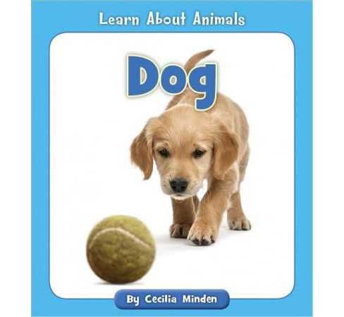 Dog -  (Learn About Animals) by Cecilia Minden (Paperback) - image 1 of 1
