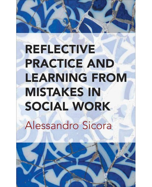 Reflective Practice and Learning from Mistakes in Social Work (Paperback) (Alessandro Sicora) - image 1 of 1