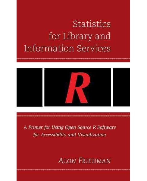 Statistics for Library and Information Services : A Primer for Using Open Source R Software for - image 1 of 1